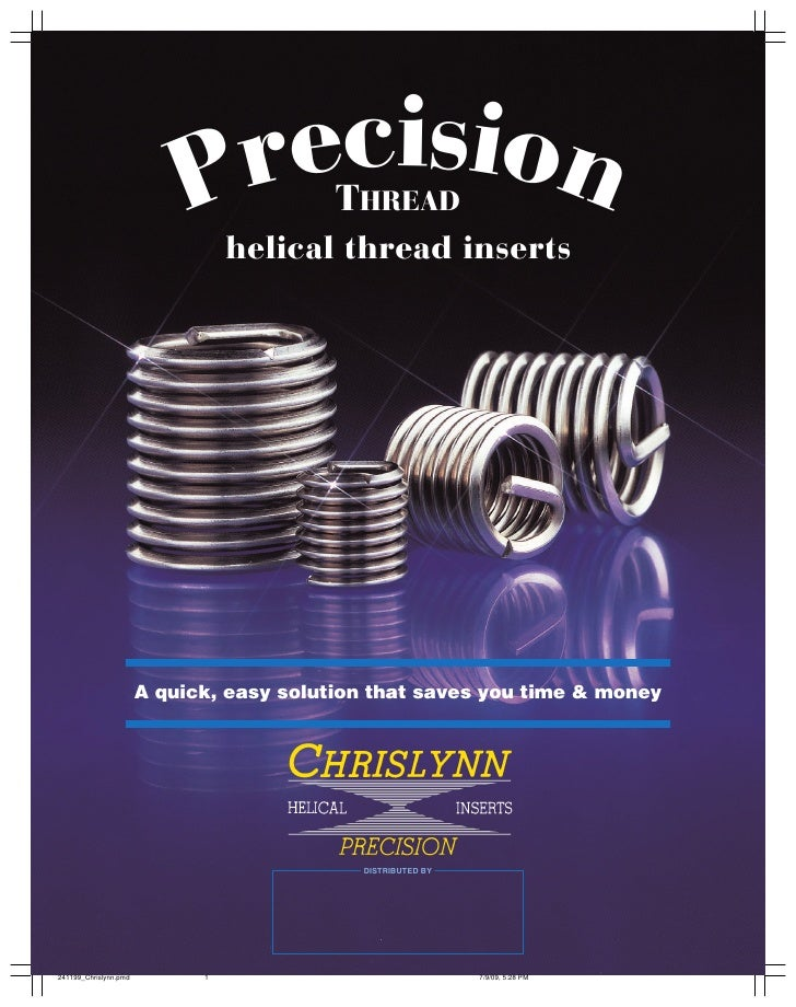 Precision      THREAD         helical thread inserts     A quick, easy solution that saves you time & money               ...