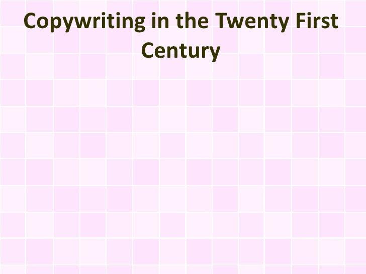 Copywriting in the Twenty First           Century