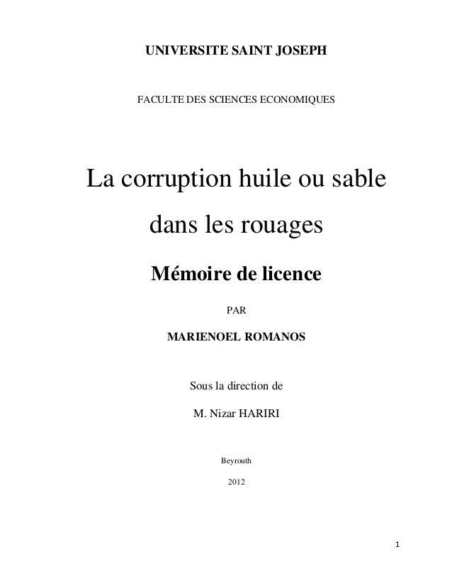 1 UNIVERSITE SAINT JOSEPH FACULTE DES SCIENCES ECONOMIQUES La corruption huile ou sable dans les rouages Mémoire de licenc...