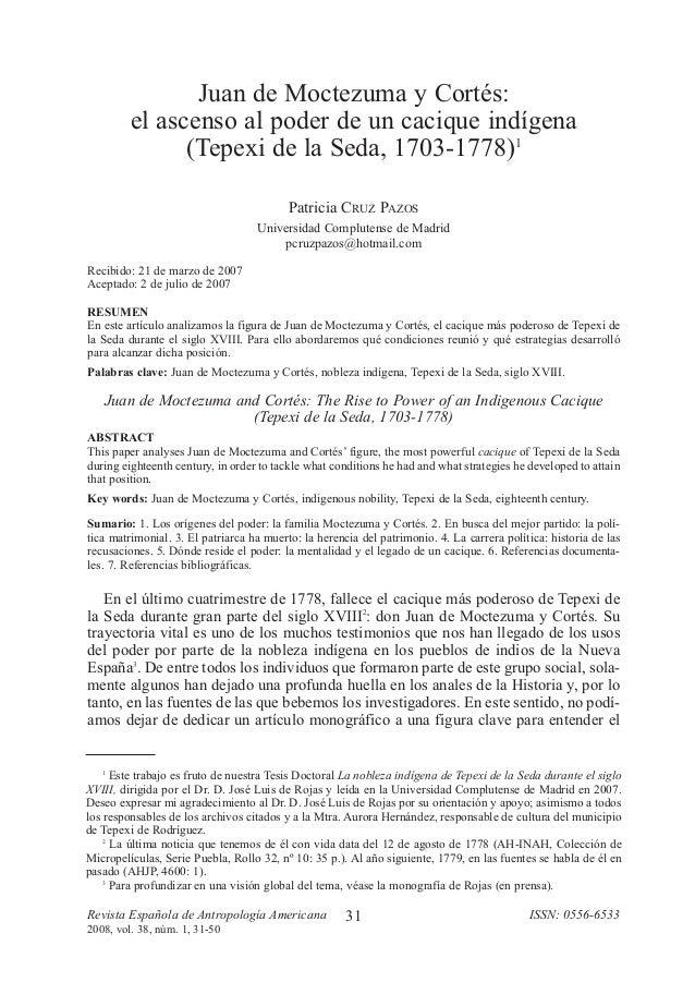 Juan de Moctezuma y Cortés: el ascenso al poder de un cacique indígena (Tepexi de la Seda, 1703-1778)1 Patricia CRUZ PAZOS...