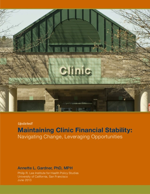 Updated! Maintaining Clinic Financial Stability: Navigating Change, Leveraging Opportunities Annette L. Gardner, PhD, MPH ...