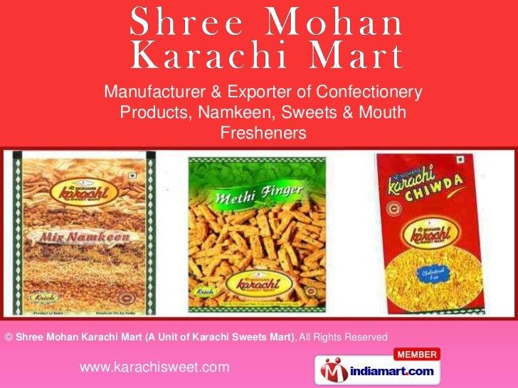 Shree Mohan Karachi Mart A Unit of Karachi Sweets Mart Maharashtra India