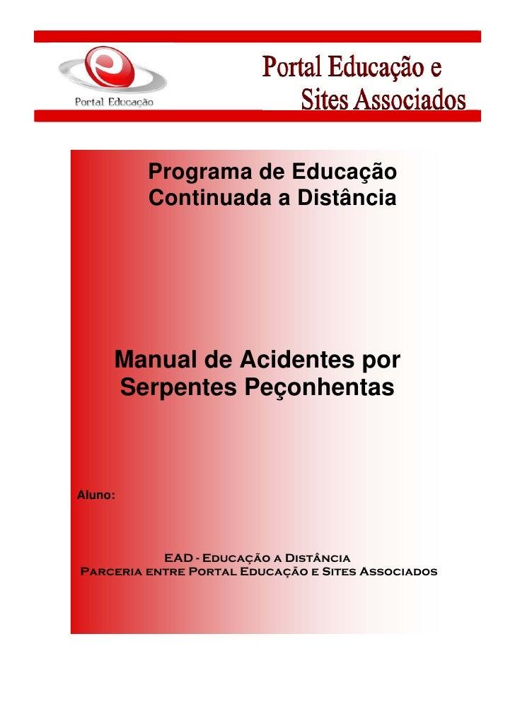 Programa de Educação         Continuada a Distância     Manual de Acidentes por     Serpentes PeçonhentasAluno:           ...