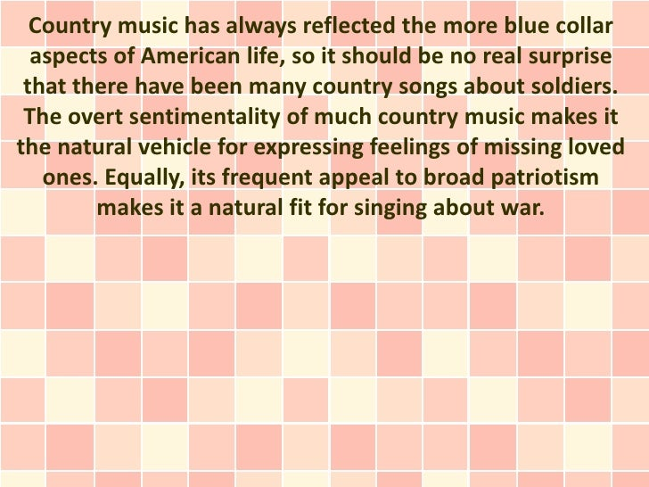 Country music has always reflected the more blue collar  aspects of American life, so it should be no real surprise that t...