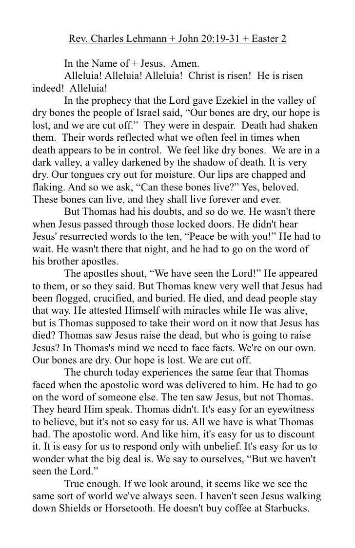 Rev. Charles Lehmann + John 20:19-31 + Easter 2            In the Name of + Jesus. Amen.           Alleluia! Alleluia! All...