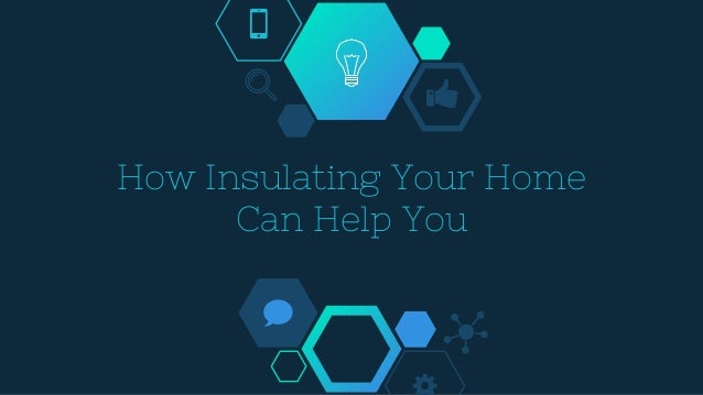 How insulating your home can help you - Advice on insulating your home ...
