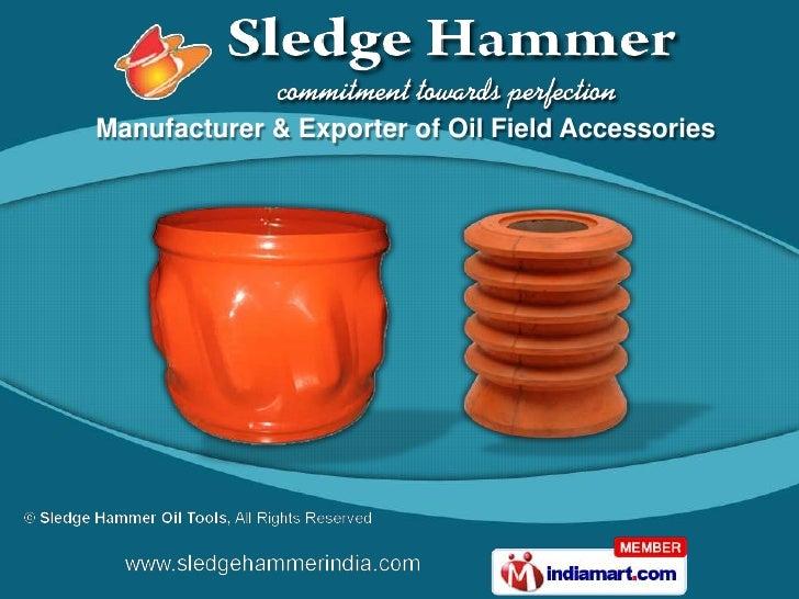 Manufacturer & Exporter of Oil Field Accessories