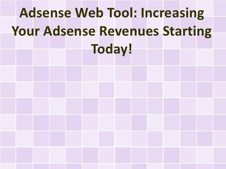 Adsense Web Tool: IncreasingYour Adsense Revenues Starting           Today!