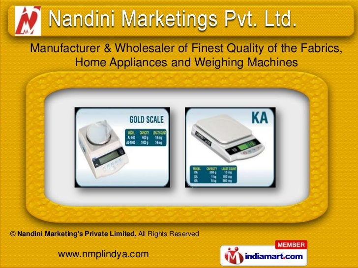 Textile,Home Appliances and Weighing Scale by Nandini Marketing's Private Limited Indore