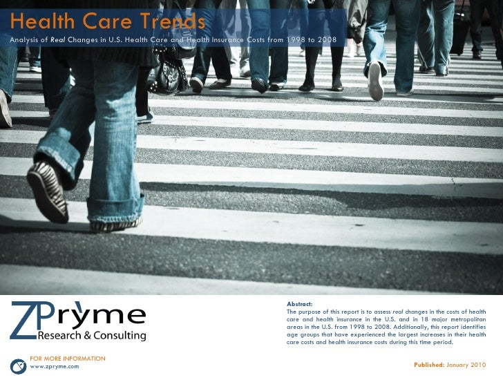 Health Care Trends Analysis of Real Changes in U.S. Health Care and Health Insurance Costs from 1998 to 2008              ...