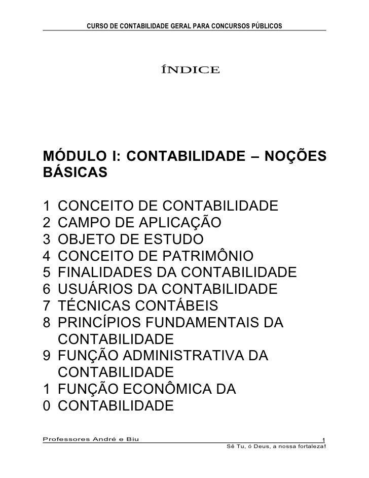 CURSO DE CONTABILIDADE GERAL PARA CONCURSOS PÚBLICOSMÓDULO I: CONTABILIDADE – NOÇÕESBÁSICAS1 CONCEITO DE CONTABILIDADE2 CA...