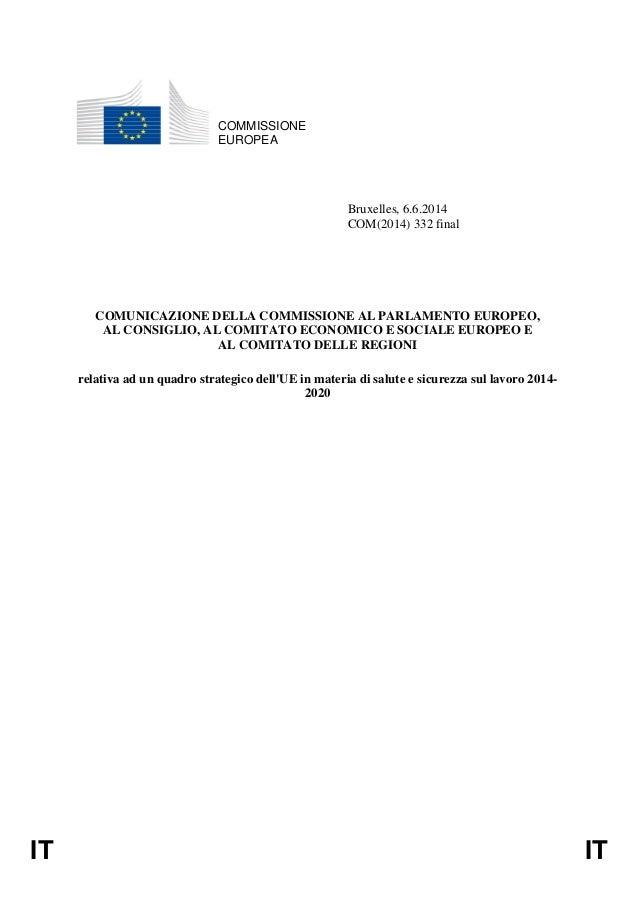 IT IT COMMISSIONE EUROPEA Bruxelles, 6.6.2014 COM(2014) 332 final COMUNICAZIONE DELLA COMMISSIONE AL PARLAMENTO EUROPEO, A...