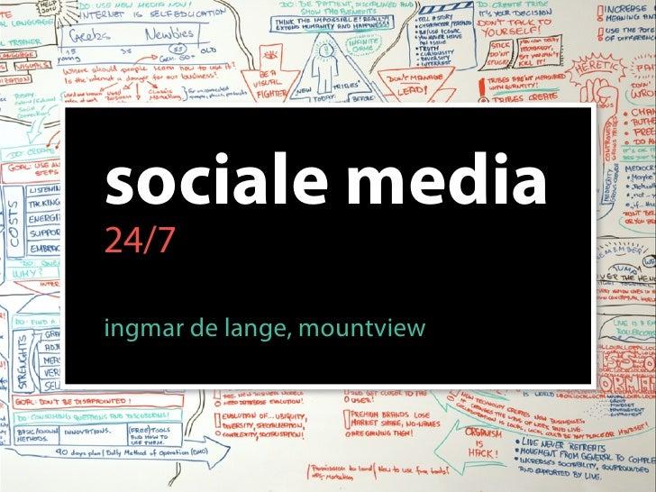 sociale media24/7ingmar de lange, mountview