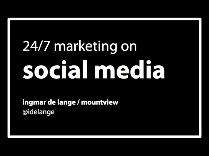 A Model for 24/7 Marketing on Social Media