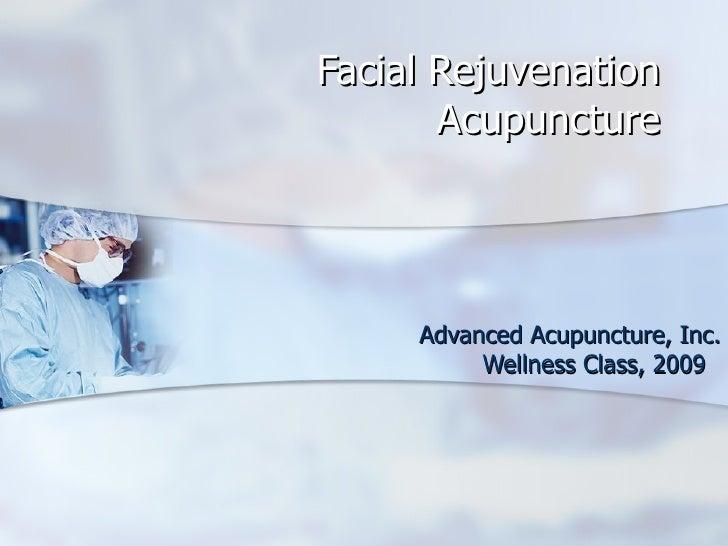 Facial Rejuvenation Acupuncture Advanced Acupuncture, Inc. Wellness Class, 2009