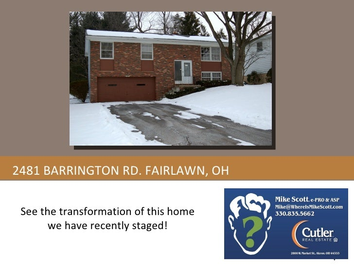 2481 BARRINGTON RD. FAIRLAWN, OH See the transformation of this home we have recently staged!