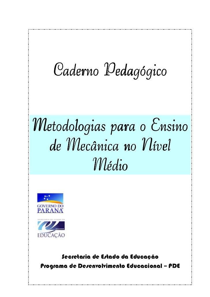 Caderno PedagógicoMetodologias para o Ensino  de Mecânica no Nível         Médio        Secretaria de Estado da Educação P...