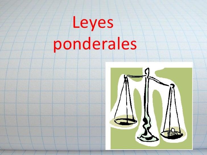 4 leyes ponderales: