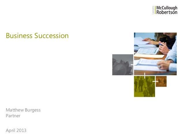 Business Succession  Matthew Burgess Partner April 2013