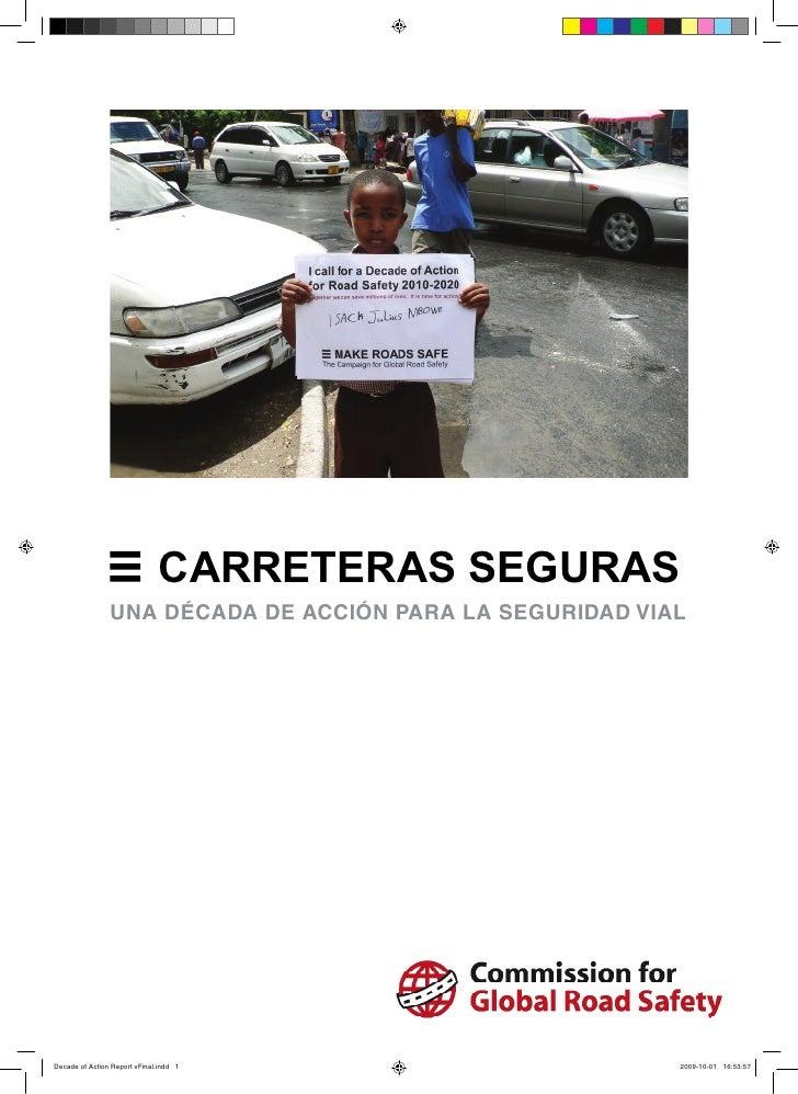 CARRETERAS SEGURAS UNA DÉCADA DE ACCIÓN PARA LA SEGURIDAD VIAL                               Commission for               ...