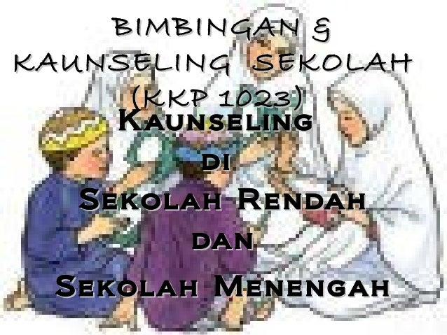 BIMBINGAN &BIMBINGAN & KAUNSELING SEKOLAHKAUNSELING SEKOLAH (KKP 1023)(KKP 1023) KKaunselingaunseling didi Sekolah RendahS...