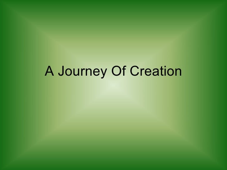 A Journey Of Creation
