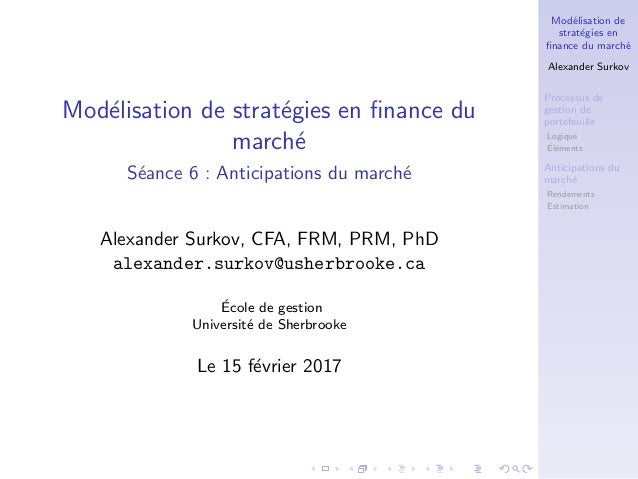 Mod´elisation de strat´egies en finance du march´e Alexander Surkov Processus de gestion de portefeuille Logique ´El´ements...