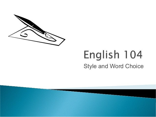 English 104:  Style and Word Choice
