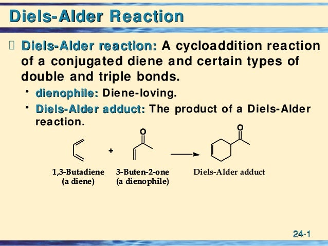 24-24-11 Diels-Alder ReactionDiels-Alder Reaction Diels-Alder reaction:Diels-Alder reaction: A cycloaddition reaction of a...