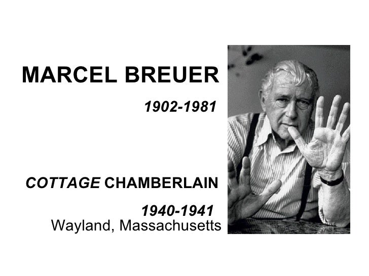 MARCEL BREUER COTTAGE  CHAMBERLAIN 1940-1941 Wayland, Massachusetts 1902-1981