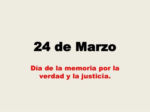 24 de Marzo Día de la memoria por la verdad y la justicia.