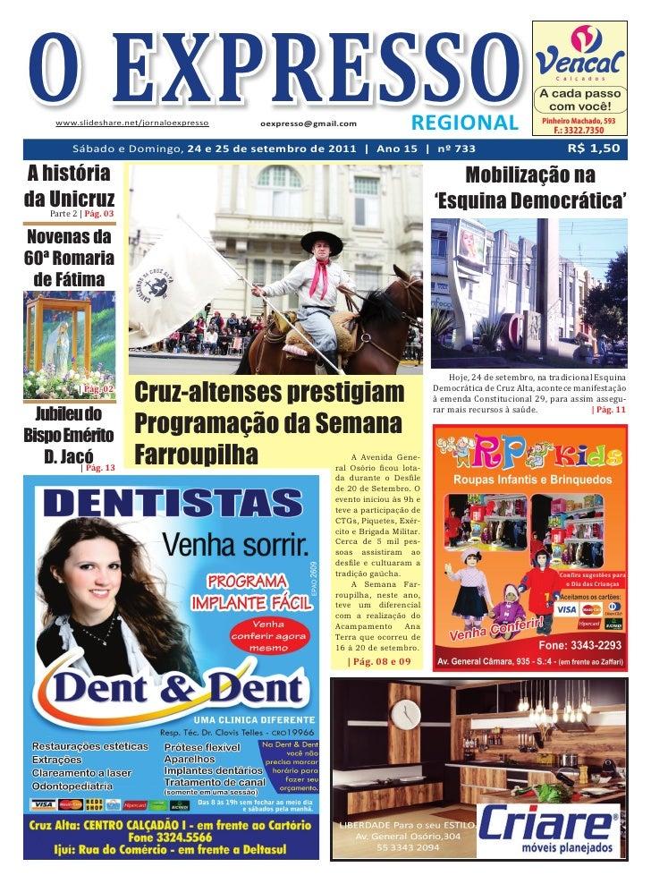 O EXPRESSO      www.slideshare.net/jornaloexpresso   oexpresso@gmail.com               REGIONAL          Sábado e Domingo,...