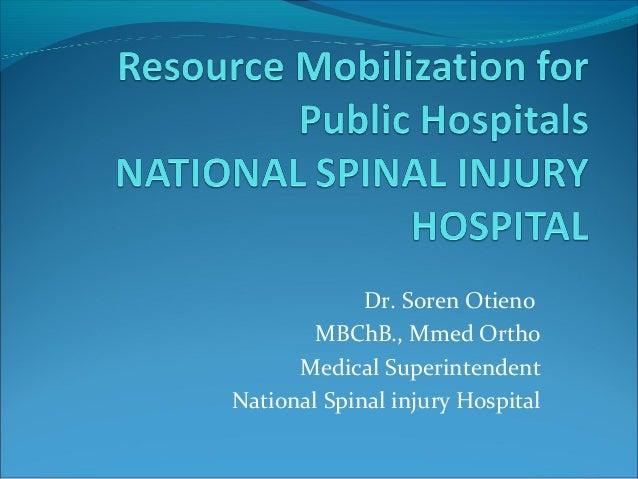 Dr. Soren Otieno        MBChB., Mmed Ortho      Medical SuperintendentNational Spinal injury Hospital