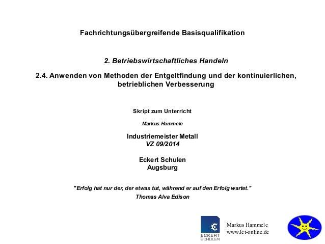 Fachrichtungsübergreifende Basisqualifikation  2. Betriebswirtschaftliches Handeln  2.4. Anwenden von Methoden der Entgelt...
