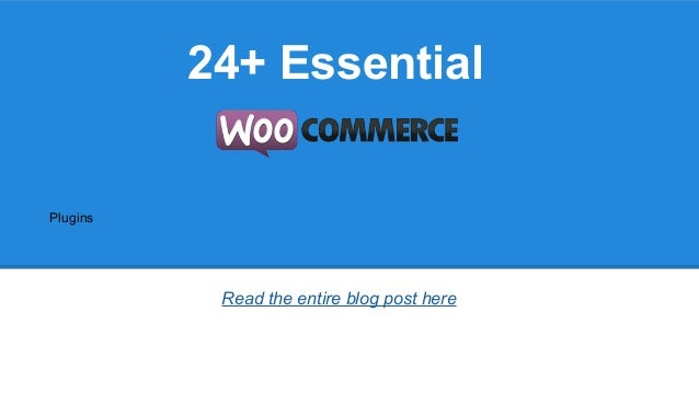 24+ Essential  Plugins  Read the entire blog post here