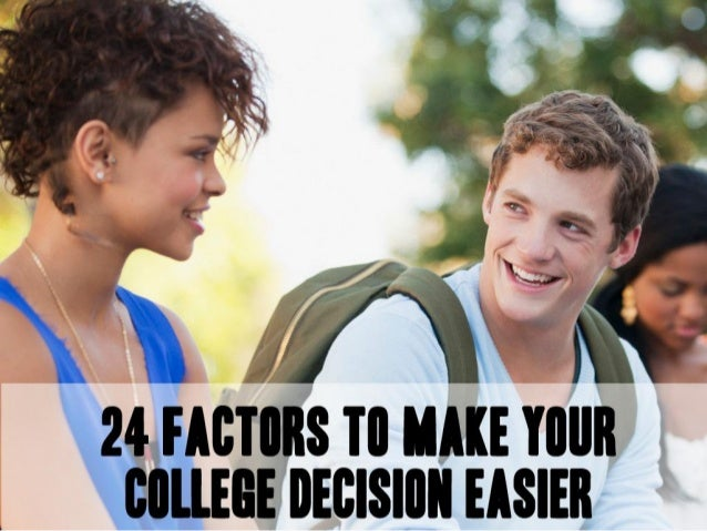 24 Factors to Make Your College Decision Easier