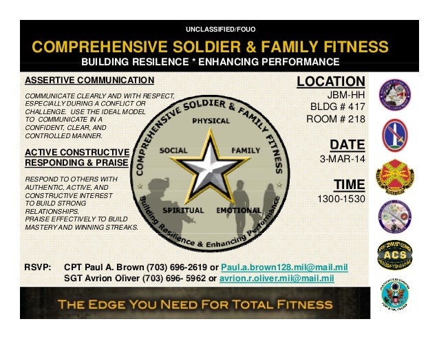 UNCLASSIFIED/FOUO  COMPREHENSIVE SOLDIER & FAMILY FITNESS BUILDING RESILENCE * ENHANCING PERFORMANCE ASSERTIVE COMMUNICATI...