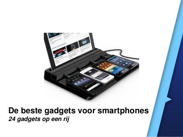 De beste gadgets voor smartphones 24 gadgets op een rij