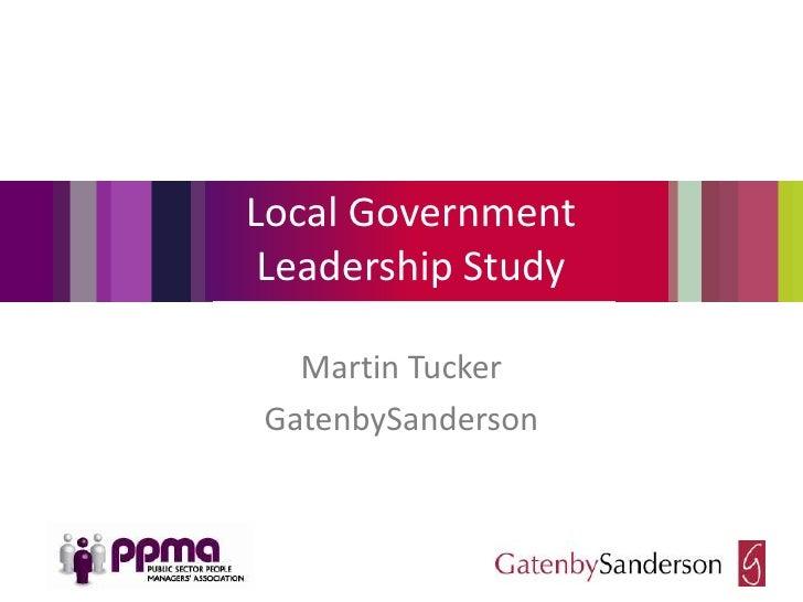 Martin Tucker - Local Government Leadership Study - PPMA Seminar April 2012