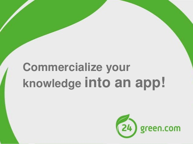Commercialize your knowledge into an  app!