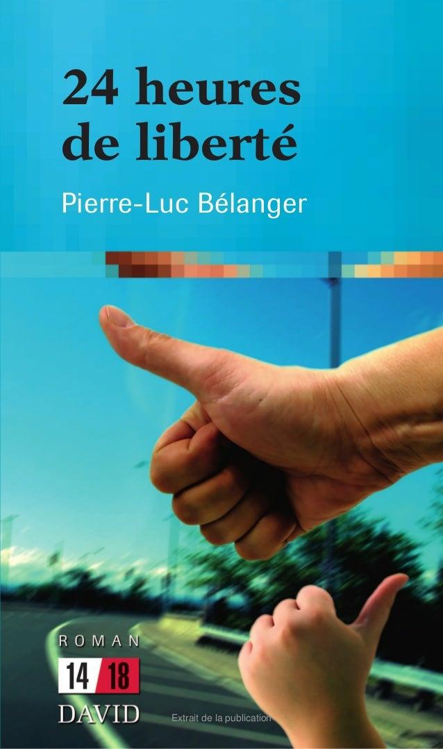 24 heures  de liberté  Pierre-Luc Bélanger  Extrait de la publication