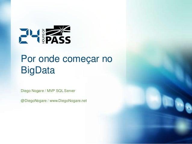 24HoP 2013 - Por Onde Começar no BigData