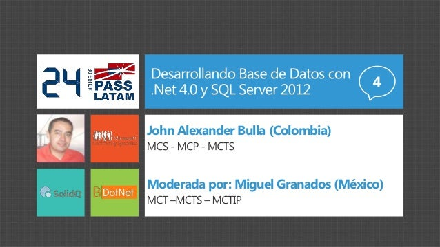 24 Horas Español 2012 - Desarrollando Base de Datos con .Net 4.0 y SQL Server 2012