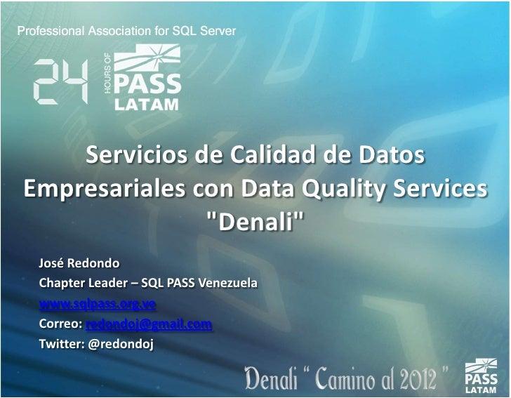 """Servicios de Calidad de Datos Empresariales con Data Quality Service """"Denali"""""""