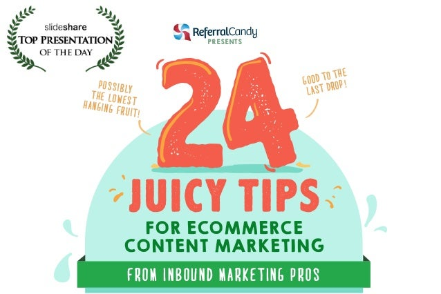 24 Juicy Tips for Ecommerce Content Marketing From Inbound Marketing Pros - ReferralCandy