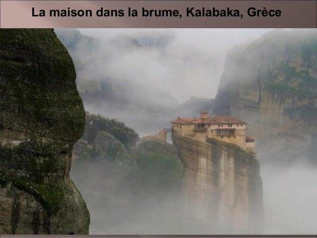 La maison dans la brume, Kalabaka, Grèce  1