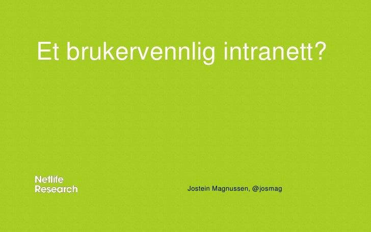 24 mai 2012_jostein_foredrag_intralife_slideshare