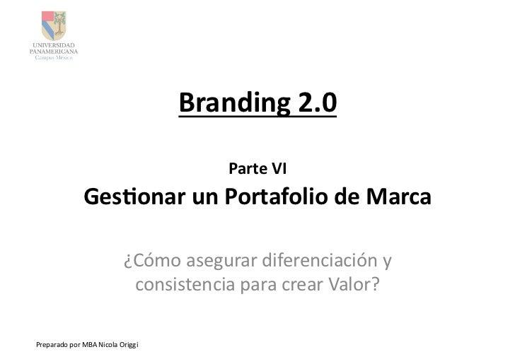Branding 2.0                                                        Parte VI                      Ges3onar un ...