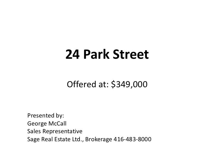 24 Park StreetOffered at: $349,000<br />Presented by:<br />George McCall<br />Sales Representative<br />Sage Real Estate L...