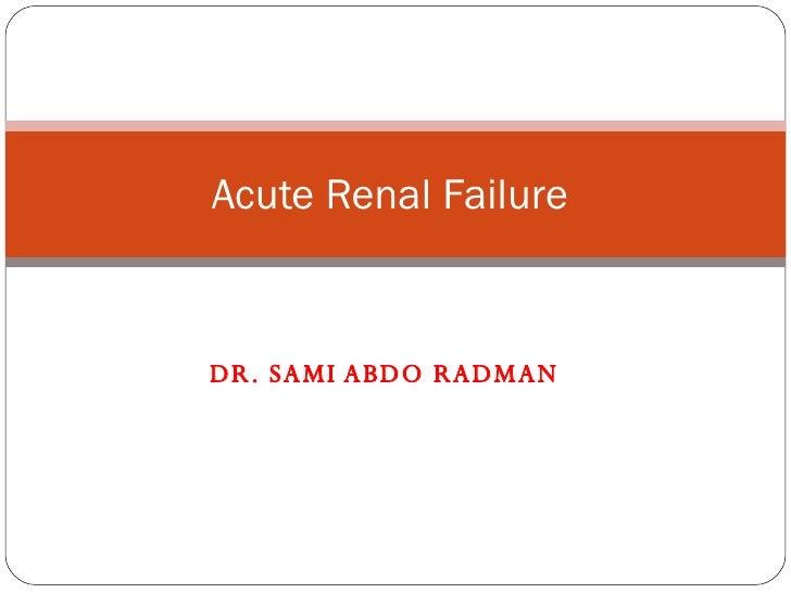 DR. SAMI ABDO RADMAN  Acute Renal Failure